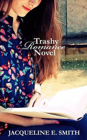 AWRW Book Review: Trashy Romance Novel by Jacqueline E Smith @JackieSmith114 #IARTG #BookReview #Romance #TrashyRomanceNovel #AWellReadWoman